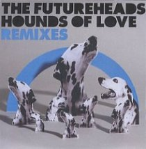 The Futureheads - ''Hounds Of Love''