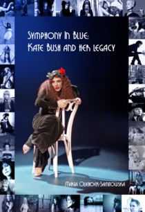 "Marta Oliehoek-Samitowska ""Symphony in Blue: Kate Bush and her Legacy"""